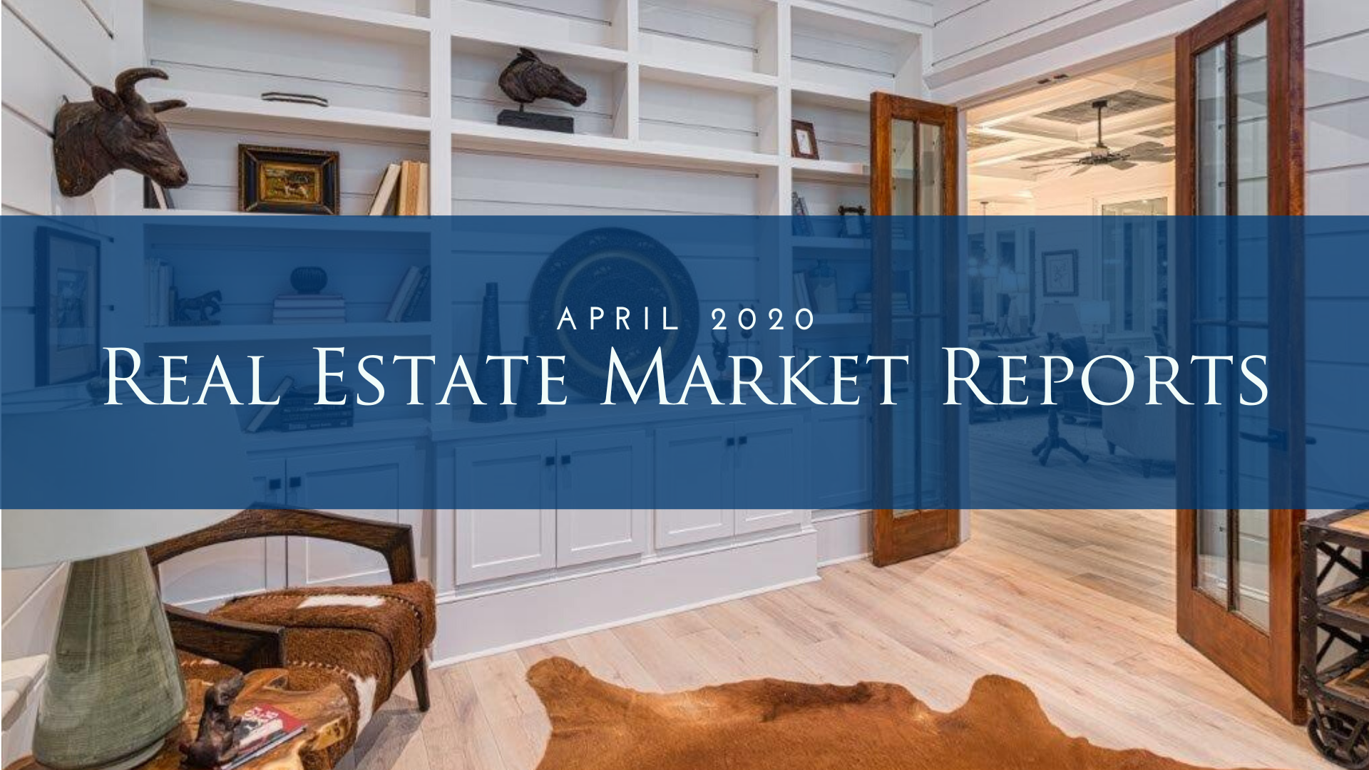 April 2020 Real Estate Market Report