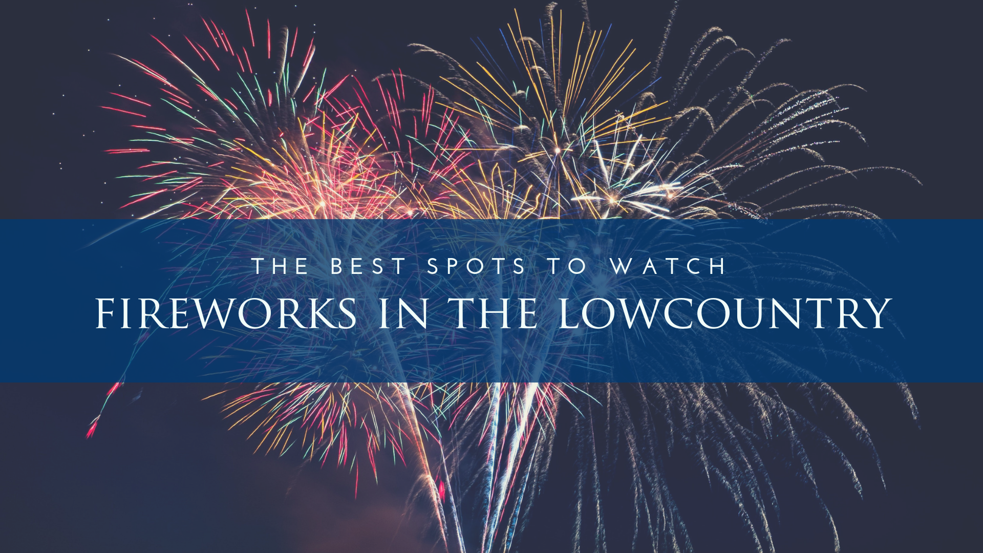 Fireworks in the Lowcountry