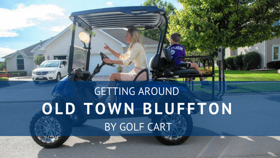 Getting Around Old Town Bluffton By Golf Cart