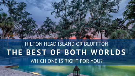 Hilton Head or Bluffton The Best of Both Worlds
