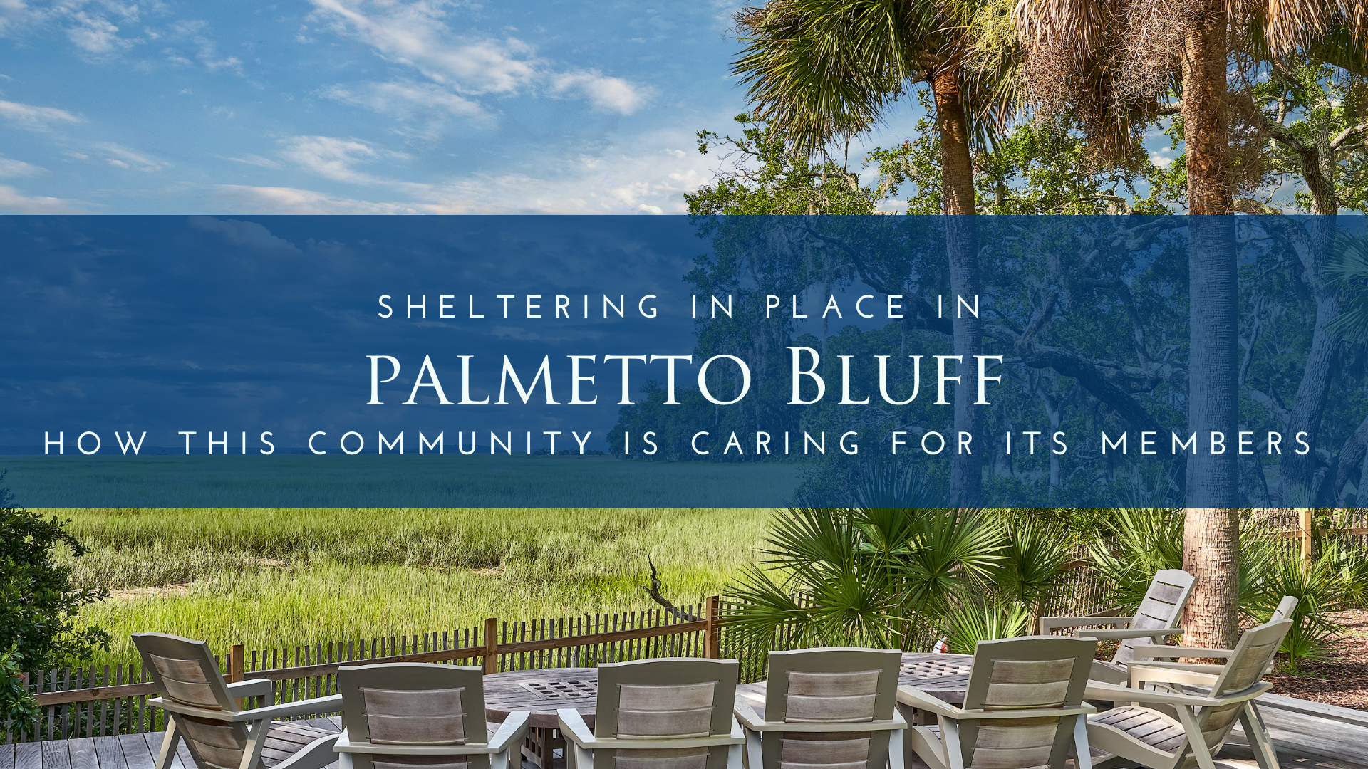 Palmetto Bluff Shelter in Place